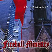 Play & Download Ou Est La Rock? by Fireball Ministry | Napster