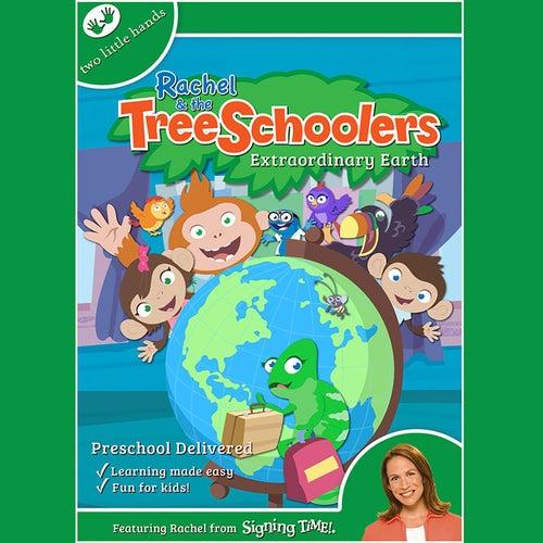Rachel & the TreeSchoolers: Extraordinary Earth by Rachel Coleman