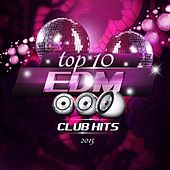 Play & Download Top 10 EDM Club Hits 2015, Vol. 1 (Deluxe Version) by Various Artists | Napster