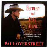 Forever and Ever, Amen by Paul Overstreet