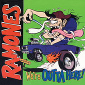 Play & Download We're Outta Here! by The Ramones | Napster
