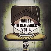 Play & Download House to Remember, Vol. 4 by Various Artists | Napster