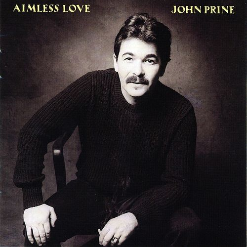 Play & Download Aimless Love by John Prine | Napster