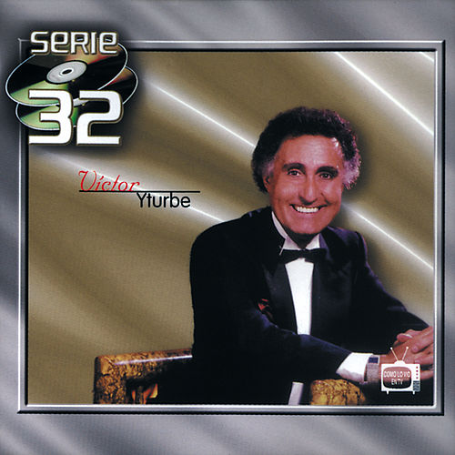 Play & Download Serie 32 by Victor Yturbe 'Piruli' | Napster