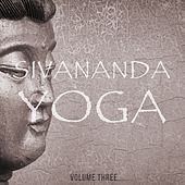 Sivananda Yoga, Vol. 3 (Fantastic Music For Body & Soul) by Various Artists