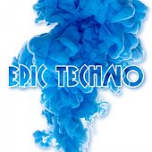 Play & Download Epic Techno by Various Artists | Napster
