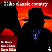 I Like Country Classic, Vol. 4 by Various Artists