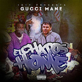 El Chapo's Home by Gucci Mane