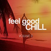 Feel Good Chill, Vol. 3 (Best Sunny Relax Tunes) by Various Artists