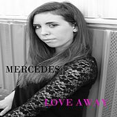 Love Away by Mercedes