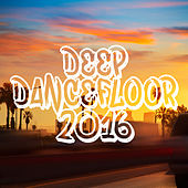 Play & Download Deep Dancefloor 2016 by Various Artists | Napster