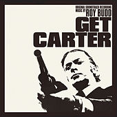 Play & Download Get Carter (Original Motion Picture Soundtrack) by Roy Budd | Napster