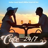 Cafe 24/7 Lounge, Vol. 1 (Deluxe Sunset Beach Chillout Music del Mar) by Various Artists