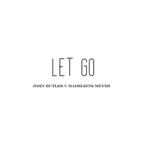 Let Go (feat. Madeleine Meyer) - Single by John Butler