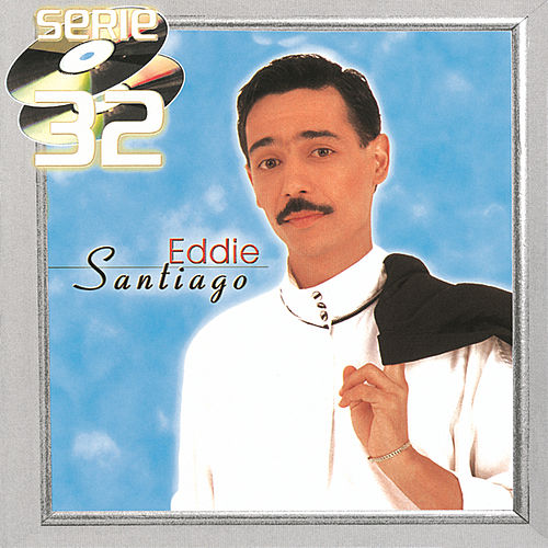 Play & Download Serie 32 by Eddie Santiago | Napster
