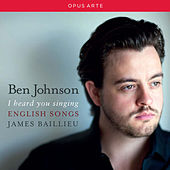 Play & Download I Heard You Singing: English Songs by Ben Johnson | Napster
