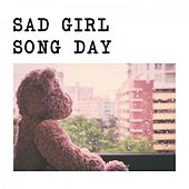 Play & Download Sad Girl Song Day by Various Artists | Napster