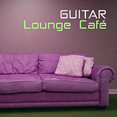 Guitar Lounge Café - Instrumental Acoustic Guitar Relaxation by Easy Listening Guitar