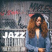 Play & Download All I Want by Jazz | Napster