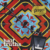 Play & Download Half Truths by Proper | Napster
