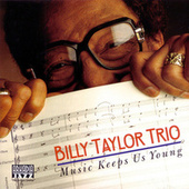 Music Keeps Us Young by Billy Taylor