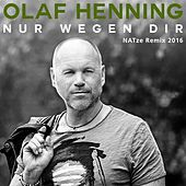 Play & Download Nur wegen Dir (NATze Remix 2016) by Olaf Henning | Napster