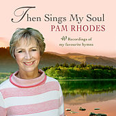 Then Sings My Soul: Pam Rhodes by Various Artists