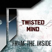 Play & Download Twisted Mind by From The Inside | Napster