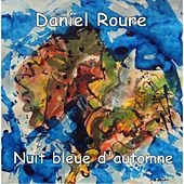 Play & Download Nuit Bleue De L'automne by Daniel Roure | Napster