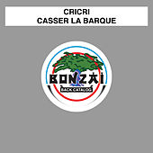 Play & Download Casser La Baraque by Cri-Cri | Napster