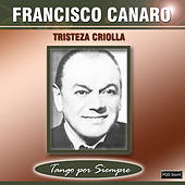 Play & Download Tristeza Criolla by Francisco Canaro | Napster