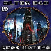 Play & Download Dark Matter by Alter Ego | Napster