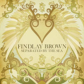 Play & Download Separated by the Sea by Findlay Brown | Napster