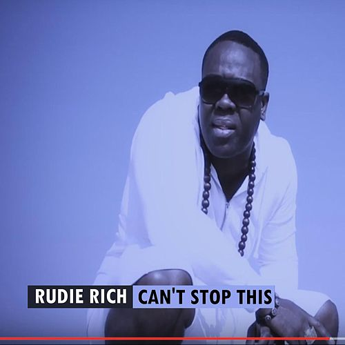 Play & Download Can't Stop This by Rudie Rich | Napster