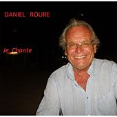 Play & Download Je Chante by Daniel Roure | Napster