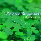 Play & Download Massage Background - Traditional Irish Folk Songs by Celtic Harp Soundscapes | Napster