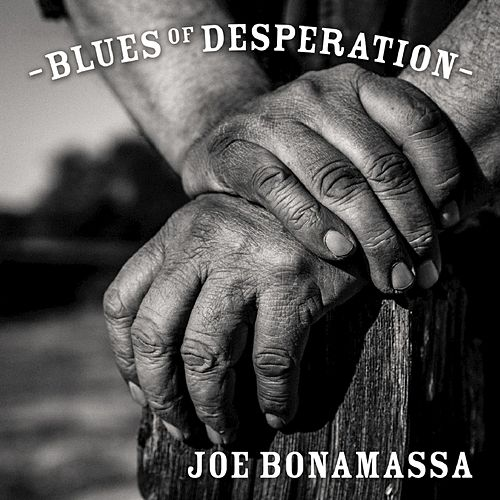 Play & Download Blues Of Desperation by Joe Bonamassa | Napster