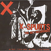 X-Spurts (The 1977 Recordings) by X