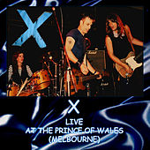 Play & Download Live at the Prince of Wales (Live) by X | Napster