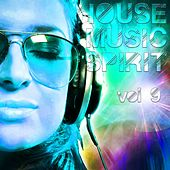 Play & Download House Music Spirit, Vol. 9 - EP by Various Artists | Napster