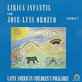 Play & Download Lírica Infantil, Vol. 1 by José-Luis Orozco | Napster