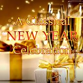 Play & Download A Classical New Year Celebration by Various Artists | Napster