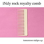Play & Download iNdy rock royalty comb by Tomorrows Tulips | Napster