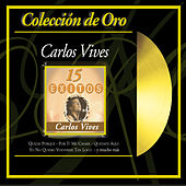 Play & Download Coleccion de Oro by Carlos Vives | Napster