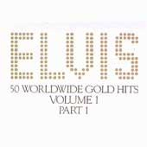 50 Worldwide Gold Award Hits Vol. 1: Pts. 1 & 2 by Elvis Presley