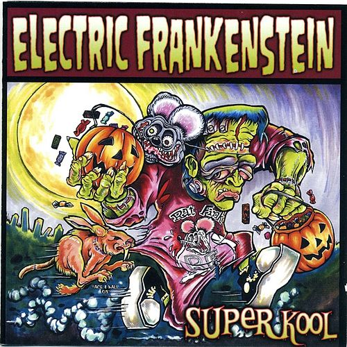 Play & Download Super Kool by Electric Frankenstein | Napster