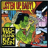 Listen Up, Baby by Electric Frankenstein