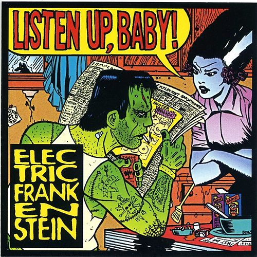 Listen Up, Baby by Electric Frankenstein