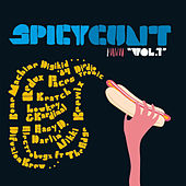 Play & Download Spicy Cunt Vol.1 by Various Artists | Napster