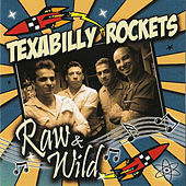 Raw & Wild by Texabilly Rockets